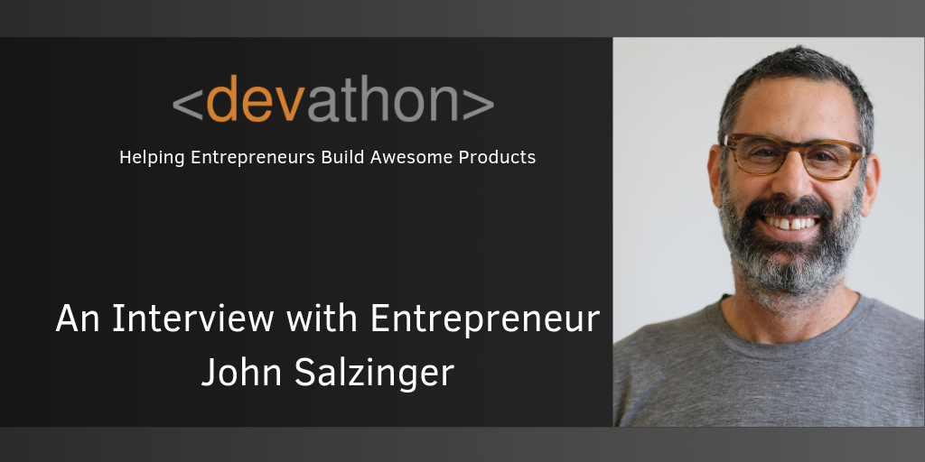 An Interview with Entrepreneur John Salzinger