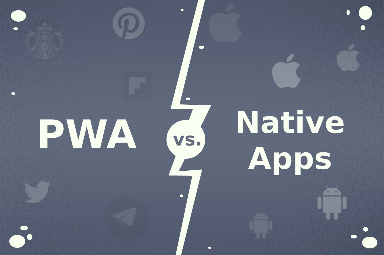 PWAs vs Native Apps – Which is Better in 2020?