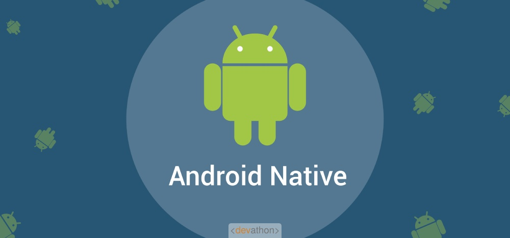 androidnative-android-frameworks-devathon