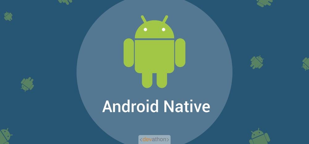 androidnative-android-frameworks-devathon