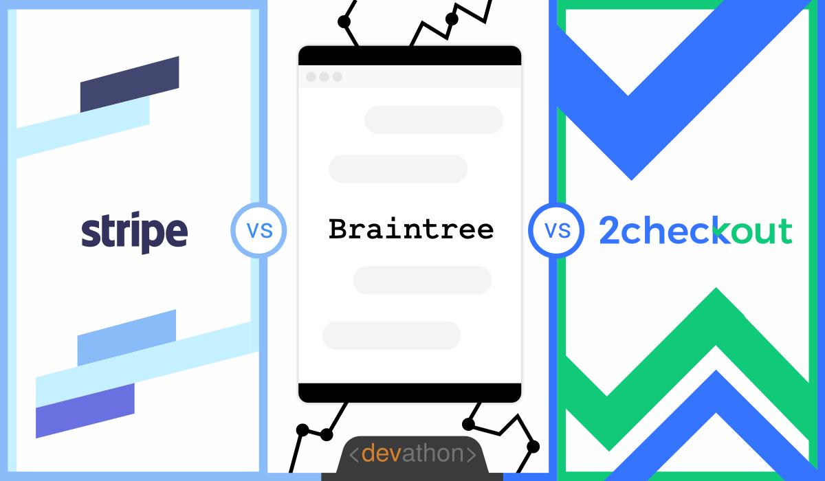 stripe-vs-braintree-vs-2checkout