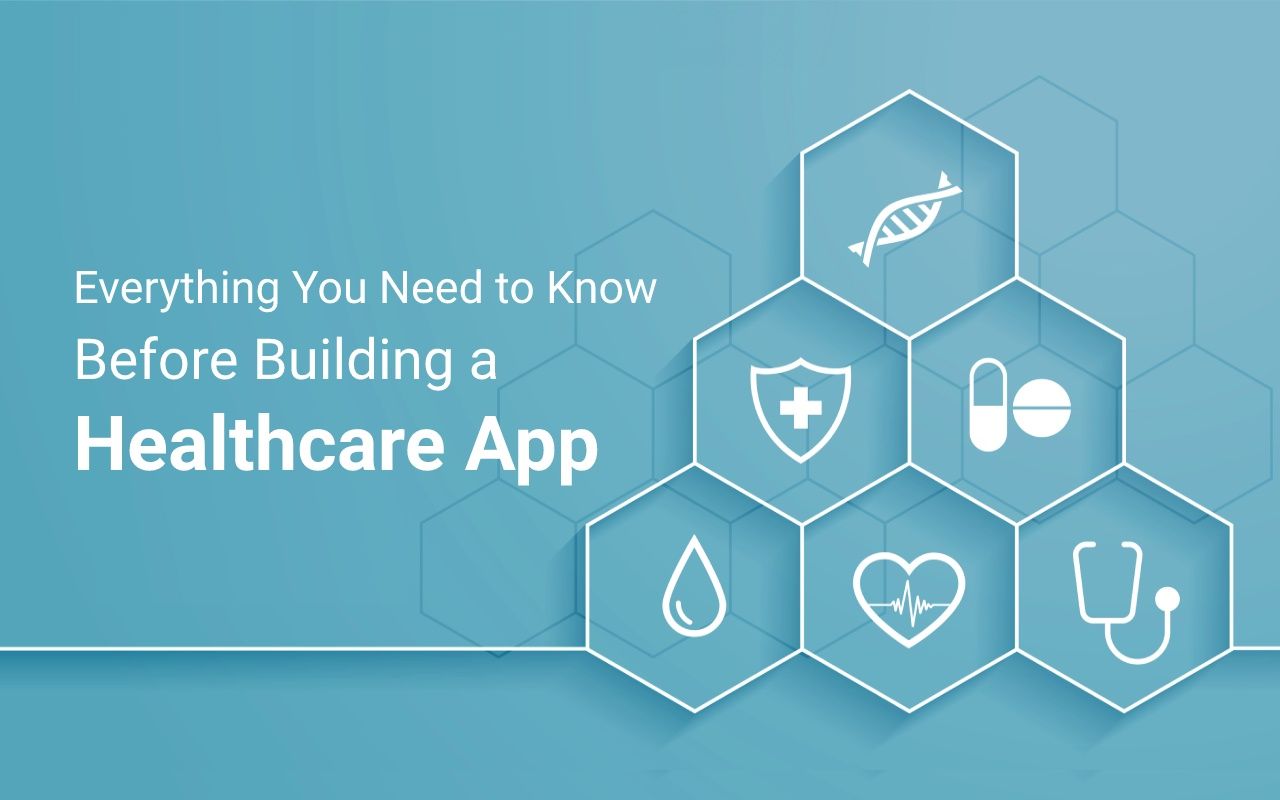 Everything You Need to Know Before Building a Healthcare App