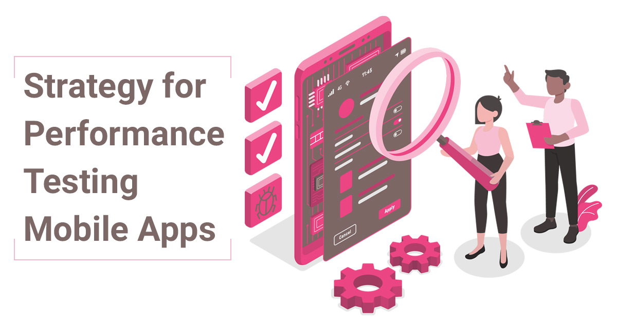 Strategy-for-Performance-Testing-Mobile-Apps